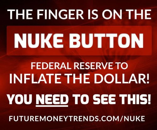 Future Money Trends - The Finger is on the Nuke Button