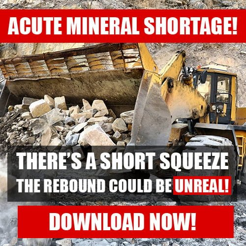 Acute Mineral Shortage - The Rebound Could Be Unreal!